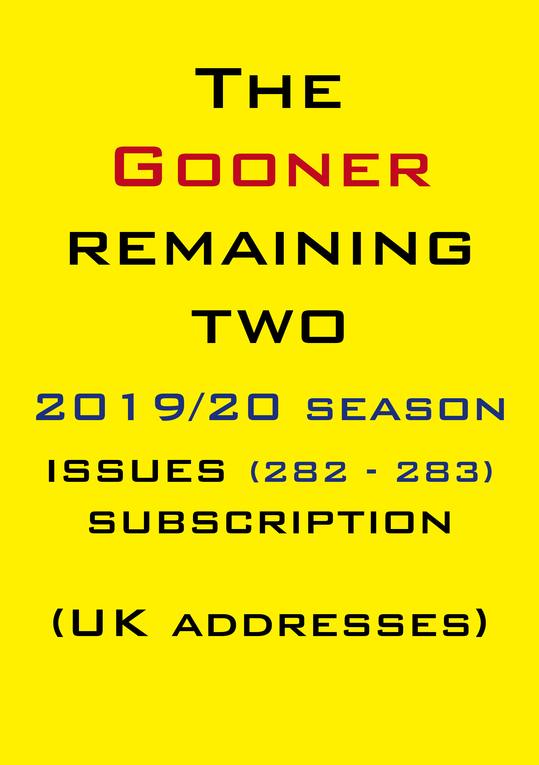 1g. The Gooner! - 2 remaining 2019/20 issues subscription UK